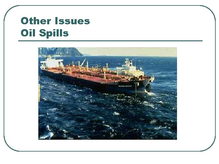Other Issues Oil Spills