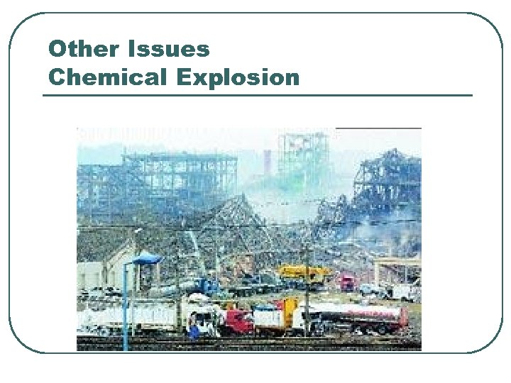 Other Issues Chemical Explosion