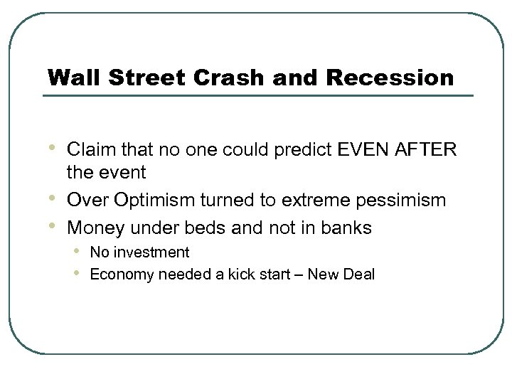 Wall Street Crash and Recession • • • Claim that no one could predict