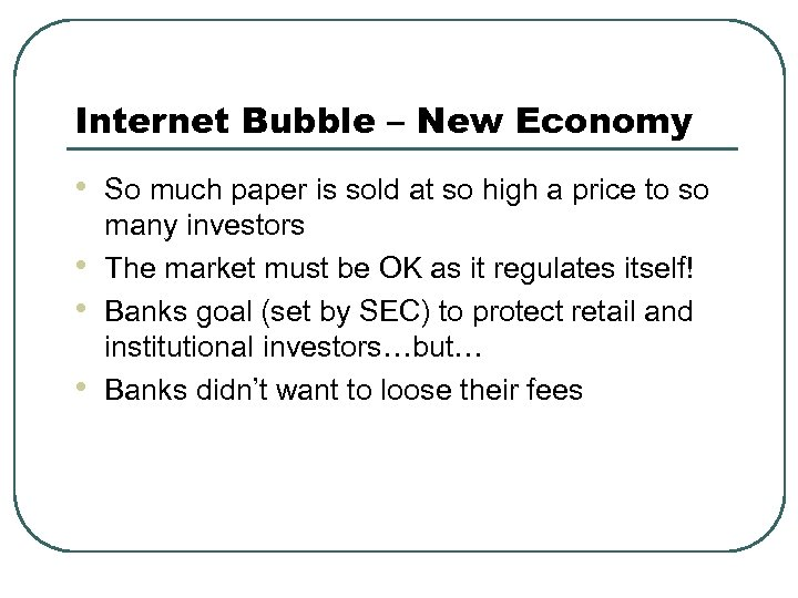 Internet Bubble – New Economy • • So much paper is sold at so