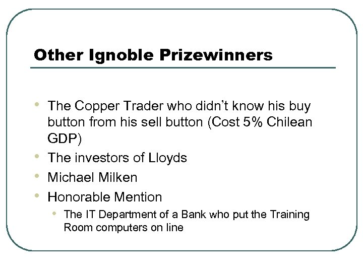 Other Ignoble Prizewinners • • The Copper Trader who didn't know his buy button