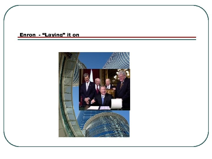 """Enron - """"Laying"""" it on"""