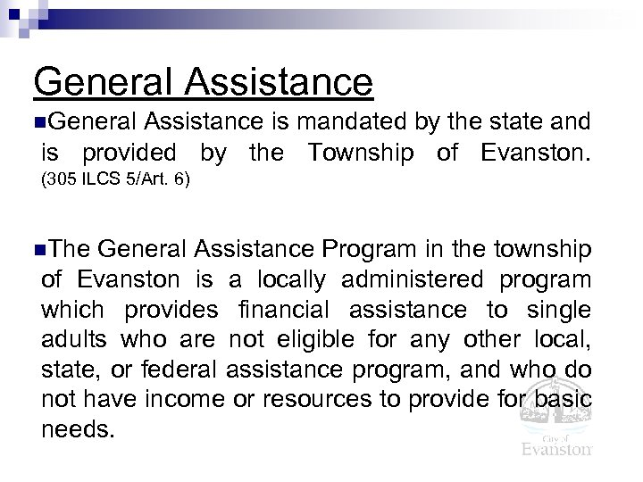 12 General Assistance n. General Assistance is mandated by the state and is provided