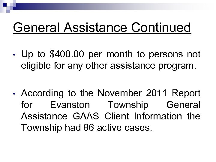 13 General Assistance Continued • Up to $400. 00 per month to persons not