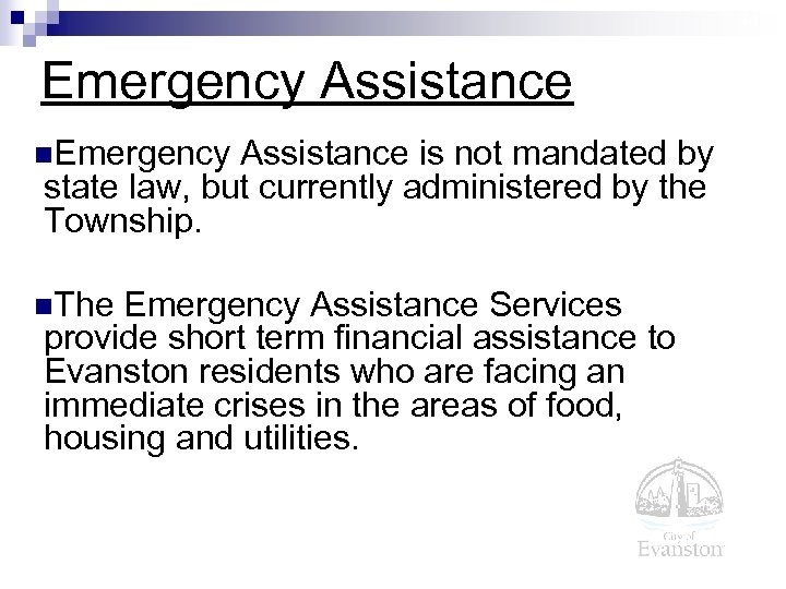14 Emergency Assistance n. Emergency Assistance is not mandated by state law, but currently