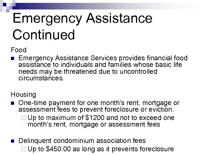 15 Emergency Assistance Continued Food n Emergency Assistance Services provides financial food assistance to