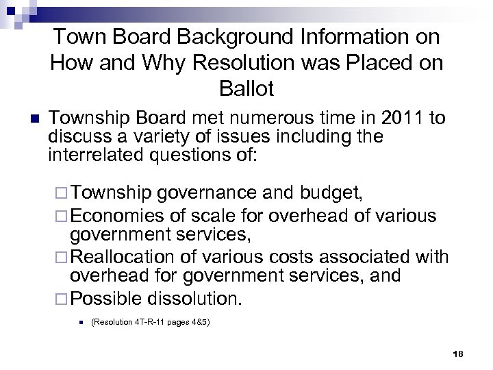 Town Board Background Information on How and Why Resolution was Placed on Ballot n