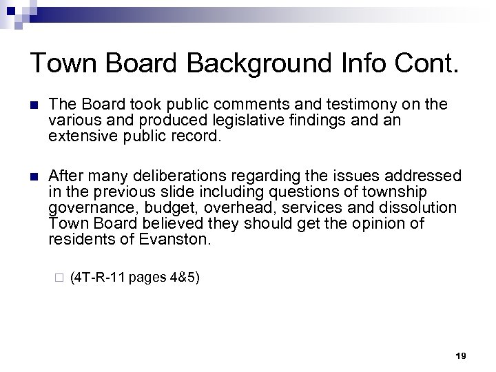 Town Board Background Info Cont. n The Board took public comments and testimony on