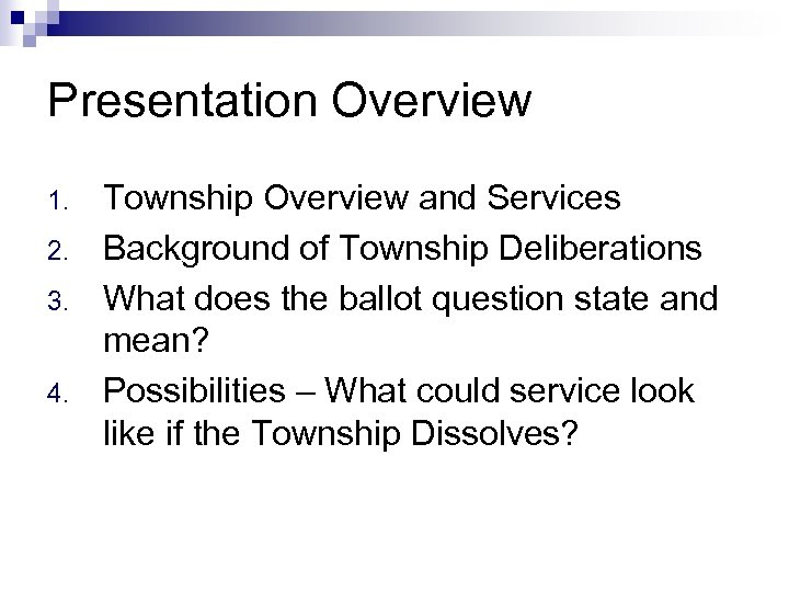 2 Presentation Overview 1. 2. 3. 4. Township Overview and Services Background of Township