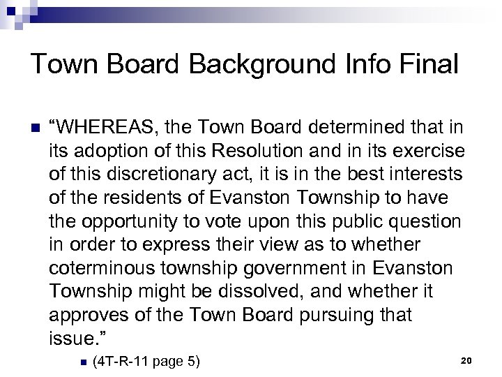 """Town Board Background Info Final n """"WHEREAS, the Town Board determined that in its"""