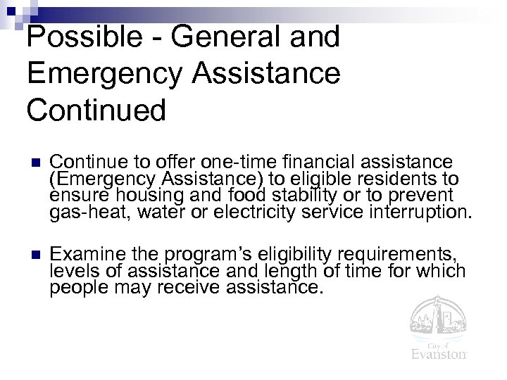 28 Possible - General and Emergency Assistance Continued n Continue to offer one-time financial