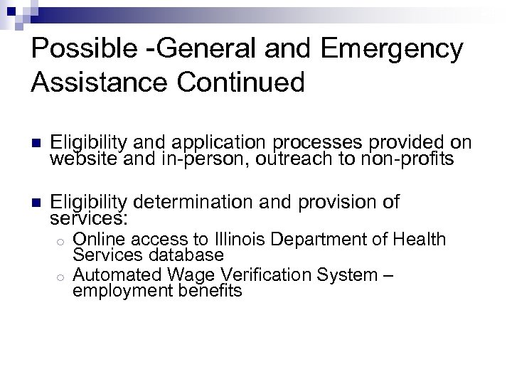 29 Possible -General and Emergency Assistance Continued n Eligibility and application processes provided on
