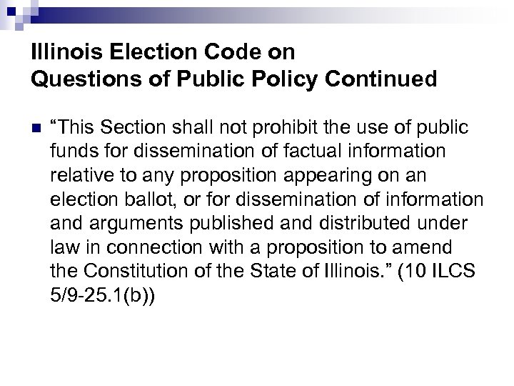 """4 Illinois Election Code on Questions of Public Policy Continued n """"This Section shall"""