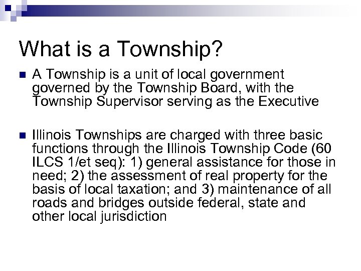 5 What is a Township? n A Township is a unit of local government