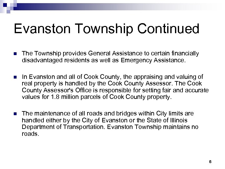 Evanston Township Continued n The Township provides General Assistance to certain financially disadvantaged residents