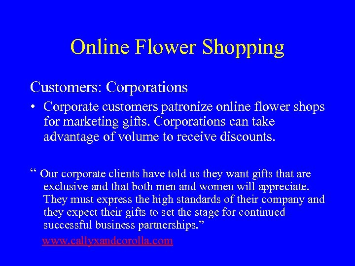 Online Flower Shopping Customers: Corporations • Corporate customers patronize online flower shops for marketing