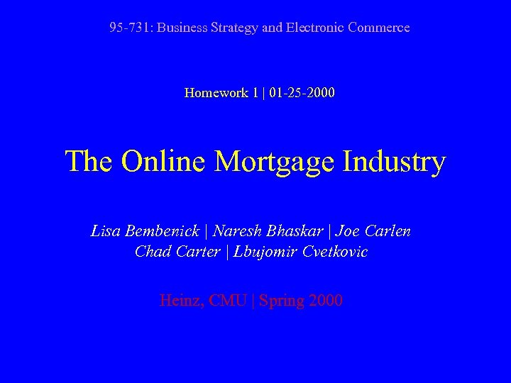 95 -731: Business Strategy and Electronic Commerce Homework 1 | 01 -25 -2000 The