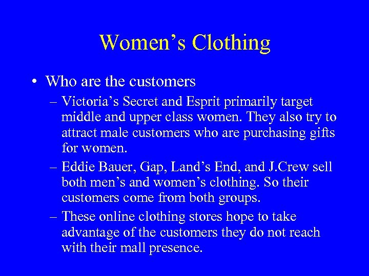 Women's Clothing • Who are the customers – Victoria's Secret and Esprit primarily target