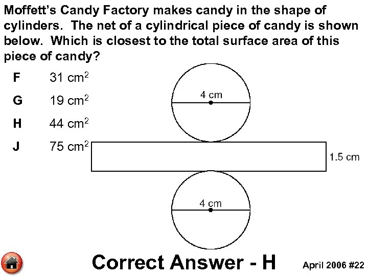 Moffett's Candy Factory makes candy in the shape of cylinders. The net of a