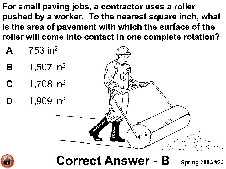 For small paving jobs, a contractor uses a roller pushed by a worker. To