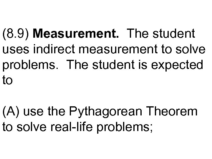 (8. 9) Measurement. The student uses indirect measurement to solve problems. The student is