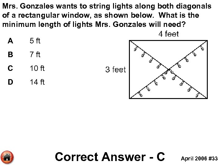 Mrs. Gonzales wants to string lights along both diagonals of a rectangular window, as