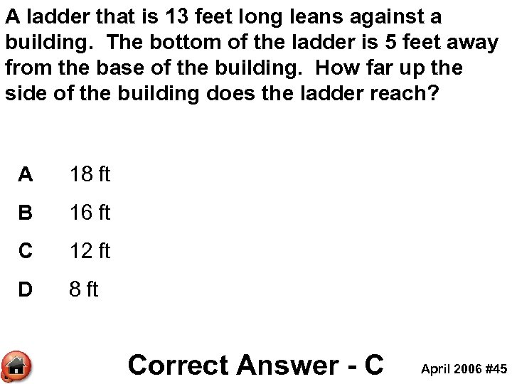 A ladder that is 13 feet long leans against a building. The bottom of