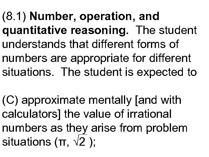 (8. 1) Number, operation, and quantitative reasoning. The student understands that different forms of