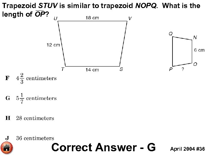 Trapezoid STUV is similar to trapezoid NOPQ. What is the length of OP? Correct