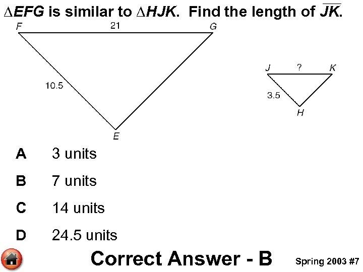 ∆EFG is similar to ∆HJK. Find the length of JK. A 3 units B