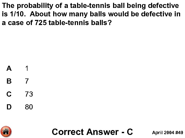 The probability of a table-tennis ball being defective is 1/10. About how many balls