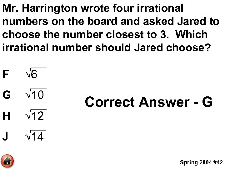 Mr. Harrington wrote four irrational numbers on the board and asked Jared to choose