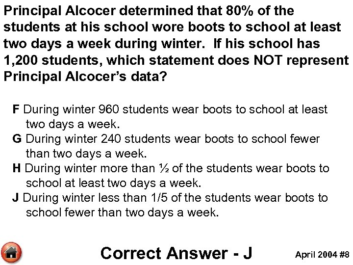 Principal Alcocer determined that 80% of the students at his school wore boots to
