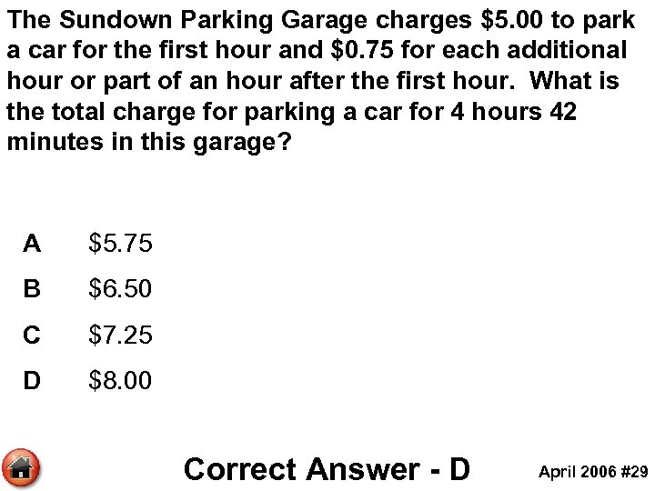 The Sundown Parking Garage charges $5. 00 to park a car for the first