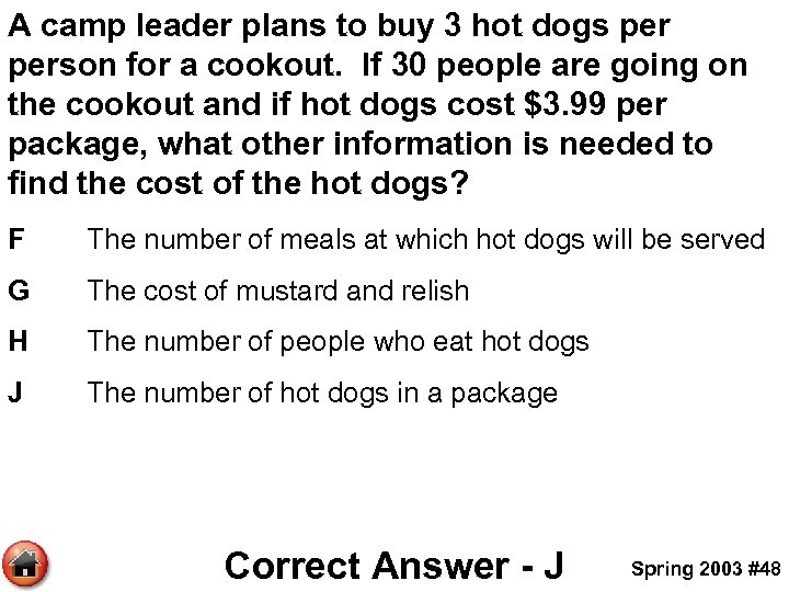 A camp leader plans to buy 3 hot dogs person for a cookout. If