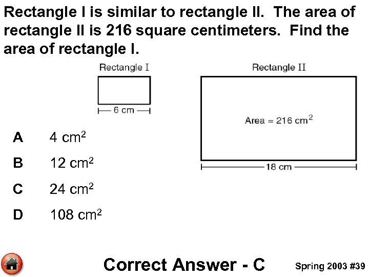 Rectangle I is similar to rectangle II. The area of rectangle II is 216