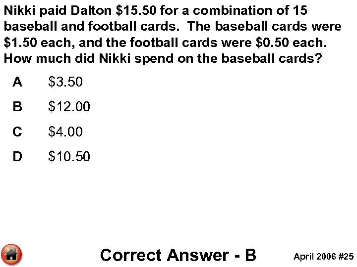Nikki paid Dalton $15. 50 for a combination of 15 baseball and football cards.