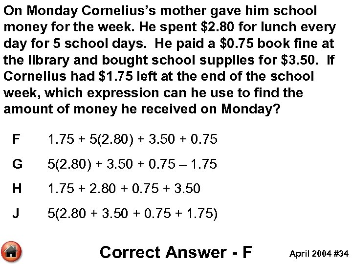 On Monday Cornelius's mother gave him school money for the week. He spent $2.