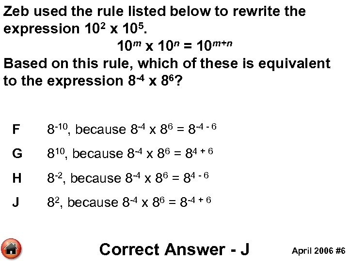 Zeb used the rule listed below to rewrite the expression 102 x 105. 10