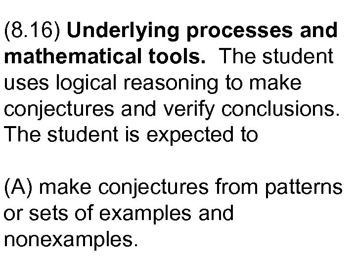 (8. 16) Underlying processes and mathematical tools. The student uses logical reasoning to make