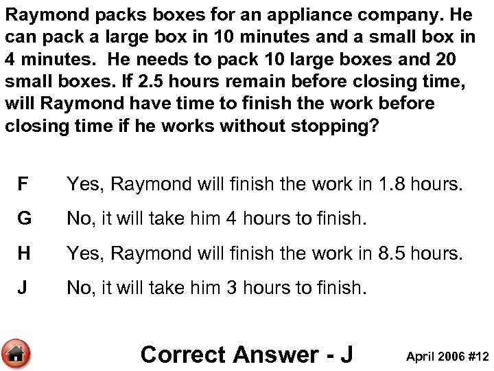 Raymond packs boxes for an appliance company. He can pack a large box in
