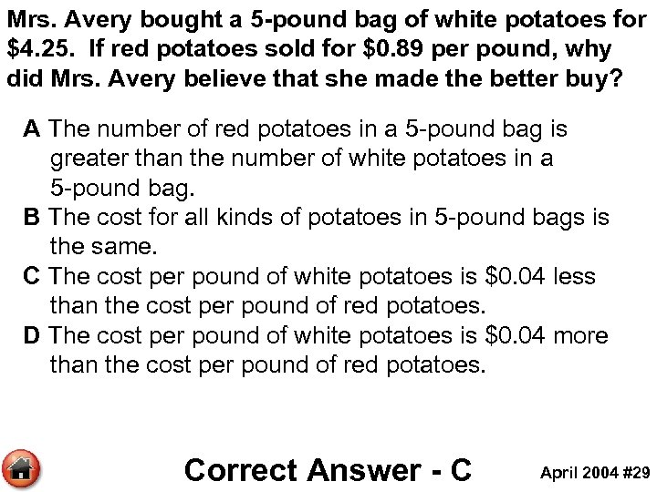 Mrs. Avery bought a 5 -pound bag of white potatoes for $4. 25. If