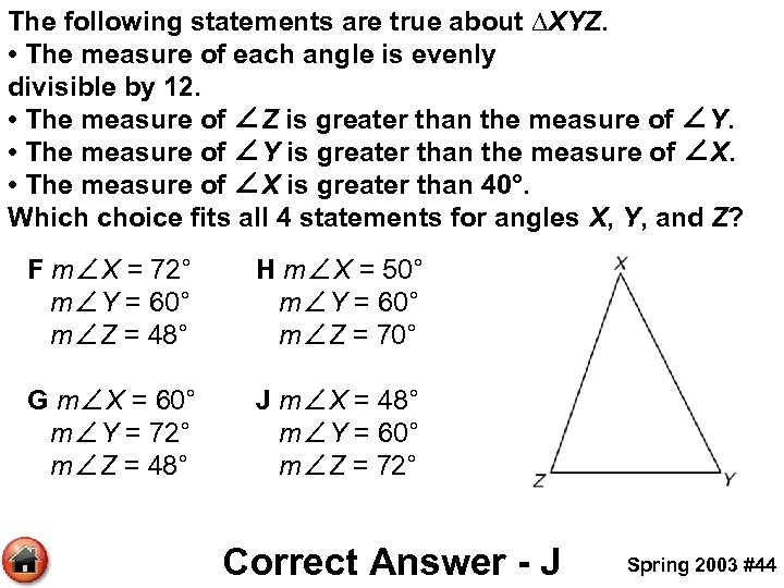The following statements are true about ∆XYZ. • The measure of each angle is