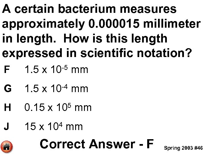 A certain bacterium measures approximately 0. 000015 millimeter in length. How is this length