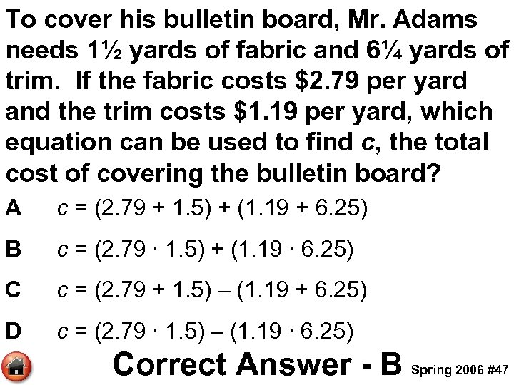 To cover his bulletin board, Mr. Adams needs 1½ yards of fabric and 6¼