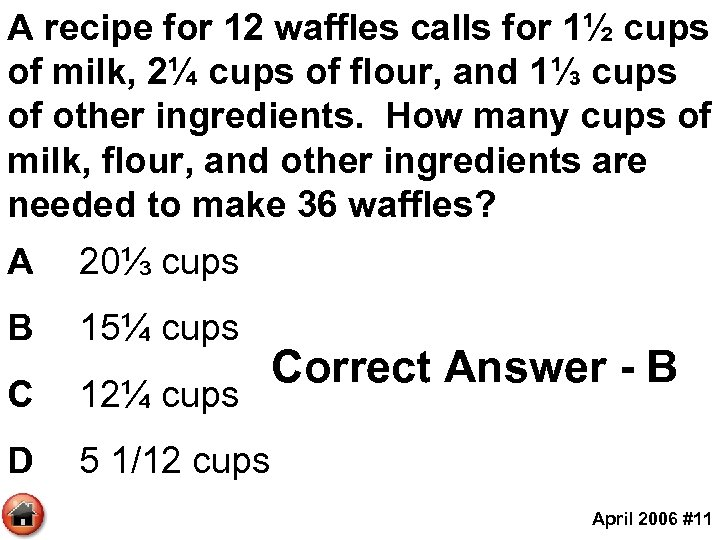 A recipe for 12 waffles calls for 1½ cups of milk, 2¼ cups of