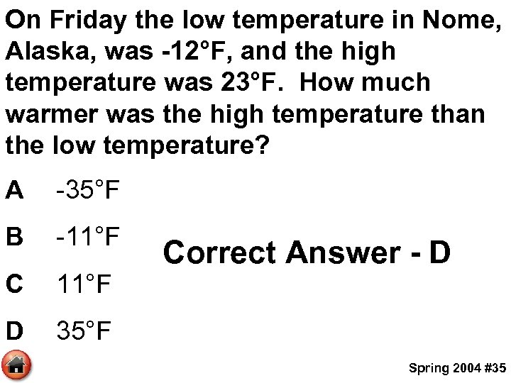 On Friday the low temperature in Nome, Alaska, was -12°F, and the high temperature