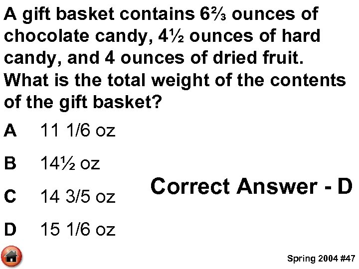 A gift basket contains 6⅔ ounces of chocolate candy, 4½ ounces of hard candy,