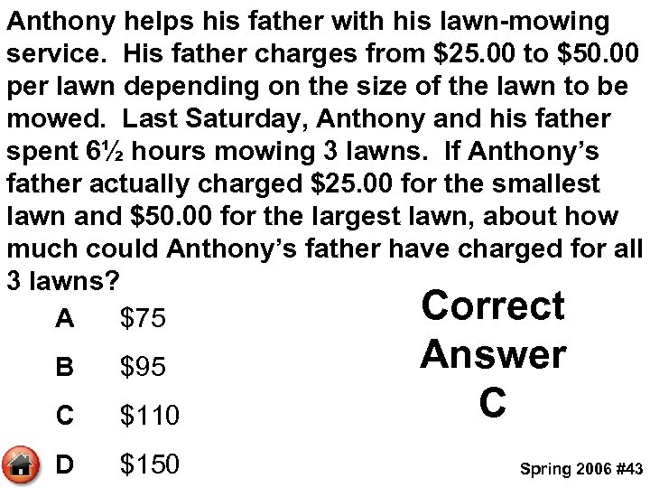 Anthony helps his father with his lawn-mowing service. His father charges from $25. 00