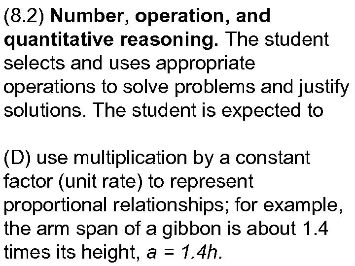 (8. 2) Number, operation, and quantitative reasoning. The student selects and uses appropriate operations